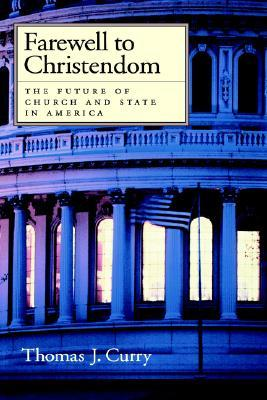 Farewell to Christendom: The Future of Church and State in America